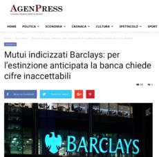 AgenPress: Mutui indicizzati Barclays: per l'estinzione anticipata la banca chiede cifre inaccettabili